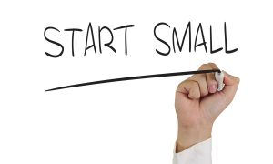 Start Small Written On Screen